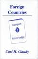 Foreign Countries - Passport Knowledge by Carl H. Claudy